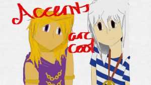 Accents are Cool by KittyKat13106