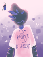 ITS THE BROKEN TIRE BOYFRIEND by Slitherbot