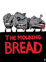 The Molding Bread by mooseace