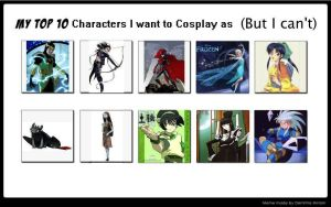 Top Ten Characters I Wanna Cosplay As (But Can't) by ryu-ren