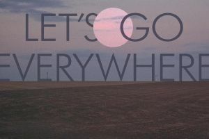 Let's go everywhere by franz--franz