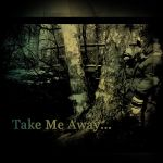 Take Me Away... by AnthonyPresley
