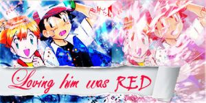 Loving him was Red by Uta-Makoto-chan