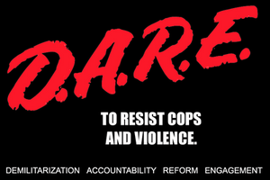DARE to Resist Cops and Violence by shadesmaclean