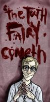 The Tooth Fairy Cometh by halley42
