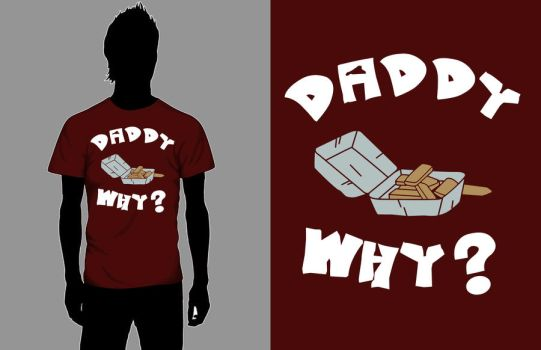 Daddy, Why? by LastChavive