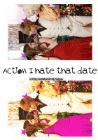 Action I hate that date. by AmazingObsession