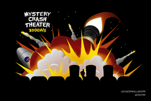 Mystery Crash Theater 3000m/s by jeffmcdowalldesign