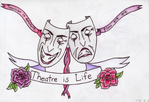 Theatre is Life by mythseternal
