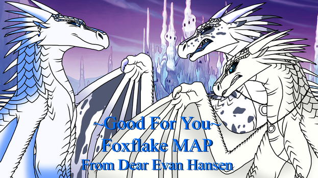 Good For You Foxflake MAP by Congela-The-IceWing