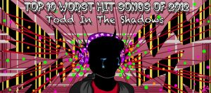Top 10 Worst Hit Songs of 2012 by TheButterfly