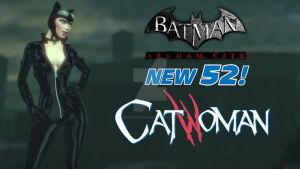 New 52 Catwoman Final by MrJustArkhamGames