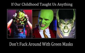 Beware the Masks of Green by Popculture-Patron