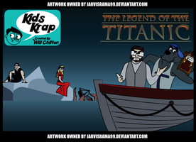 KIDS KRAP THE LEGEND OF THE TITANIC REVIEW TCARD by Jarvisrama99