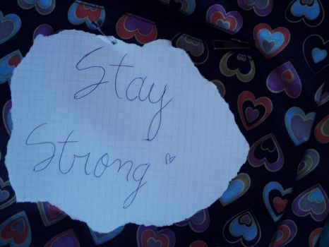 Stay Strong 3 by NobodyHasToKnow