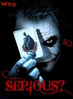 'Why so serious?' by BurntBunny