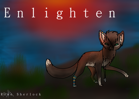 E n l i g h t e n Cover by Rose-Sherlock