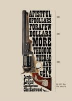 Clint Eastwood - The Dollars Trilogy by newrobotz
