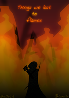 Things we lost to flames by aksile11