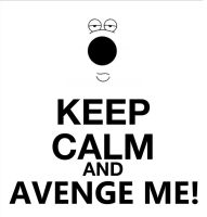 KEEP CALM AND AVENGE BRIAN GRIFFIN by darkknightstrikes