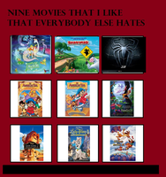 9 Movies I liked but everyone else hates by Nukarulesthehouse1