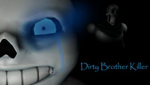 (SFM+Undertale) Dirty Brother Killer by TheImperialCombine
