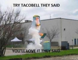 try tacobell ... by blakenoble6