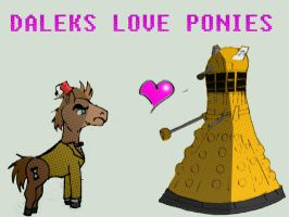 Daleks love ponies by CoolestNinja1242