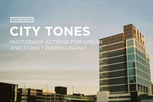City Tones Urban Photoshop Actions by filtergrade