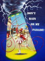Don't Rain on My Parade by Noidatron