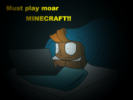 Moar MINECRAFT!! (request) by Gameaddict1234