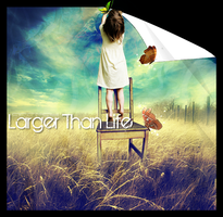 Larger than life by LifesDestiny
