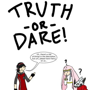 .COM: Truth or Dare Start! by Natchan145