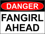 Danger! Fangirl ahead by PunchieTheNeko