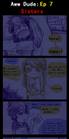 Aww Dude...Ep 7 [Sisters] by AmukaUroy