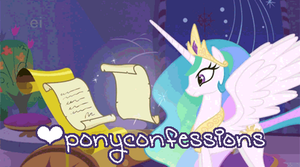 ponyconfessions by Animalsss