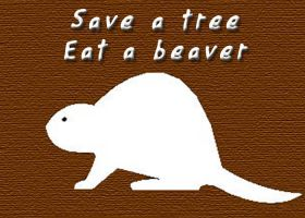 Save A Tree Eat  A Beaver by InhaledEvil066