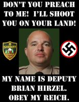 Deputy Hirzel: Don't preach to me! by crizzlesbuttons