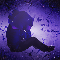 Nothing Lasts Forever by SsKingdomsFury