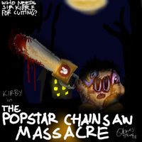 The Popstar Chainsaw Massacre by Triple-Q