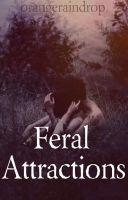 Wattpad cover-Feral attractions by Moa99N