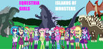 Islands of Monsters Equestria Girls by Sci-fiman2xxx
