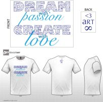 Dream with Passion, Create with Love by strryeyedreamr27