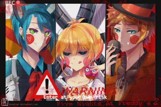 WARNING: Five Nights At Freddy's 2 by masakimi