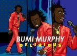 Bumi Murphy- Delirious by Redwoobacca