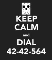 Keep calm and dial 42-42-564 by 88Death-The-Kid88
