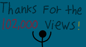 THANKS FOR THE 102000 VIEWS by EarWaxKid