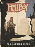 Hellboy: The Hanging Witch by theblastedfrench