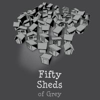 Fifty sheds or Grey by jimspon
