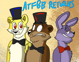 AtFBB Returns by Ask-The-Fazbear-Bros
